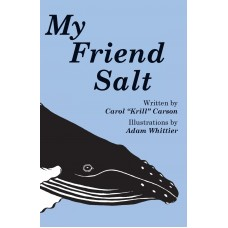 My Friend Salt: The story of Salt, the most famous humpback whale in the world!